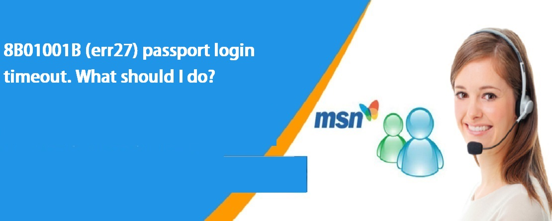 8B01001B (err 27) - Passport login timeout. What should I do?